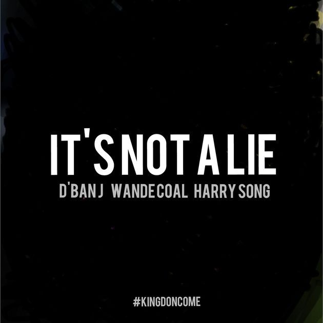 BellaNaija - New Music: D'Banj feat. Harrysong & Wande Coal - It's Not A Lie