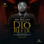 BellaNaija - New Music: MC Galaxy - Dio (Refix)