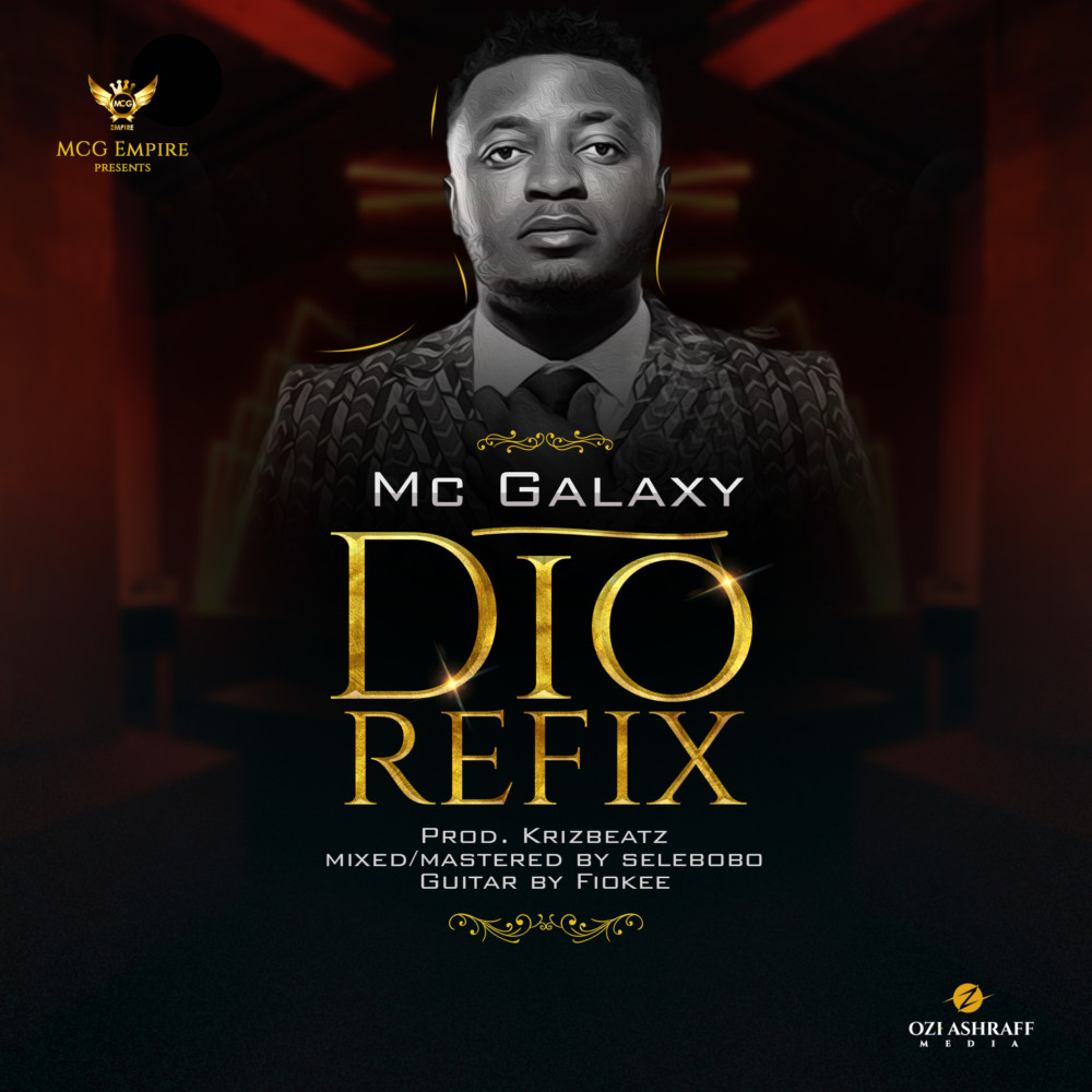 BellaNaija - New Music: MC Galaxy - Dio (Refix)