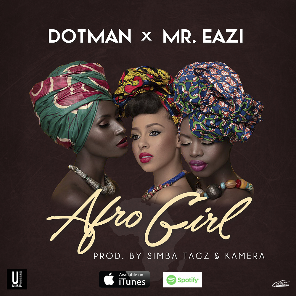 BellaNaija -New Music: Dotman feat. Mr Eazi - Afro Girl