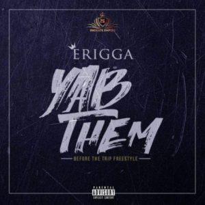 BellaNaija - New Music: Erigga - Yab Them (Before The Trip Freestyle)