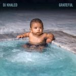 "BellaNaija - Another One! DJ Khaled's Much-Anticipated Album ""Grateful"" is Finally Here!"