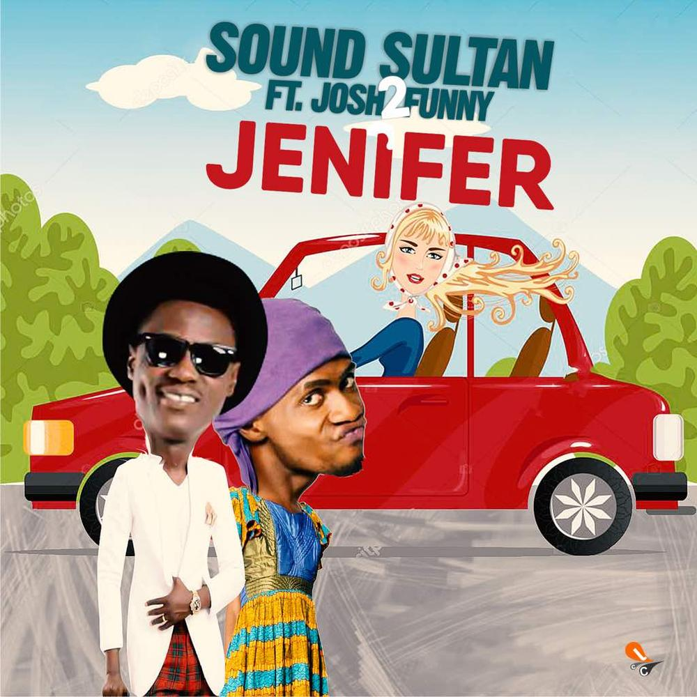 "Sound Sultan drops Hilarious New Single ""Jennifer"" featuring Comedian Josh2Funny 