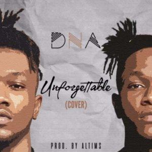 BellaNaija - New Music: DNA - Unforgettable (Cover)