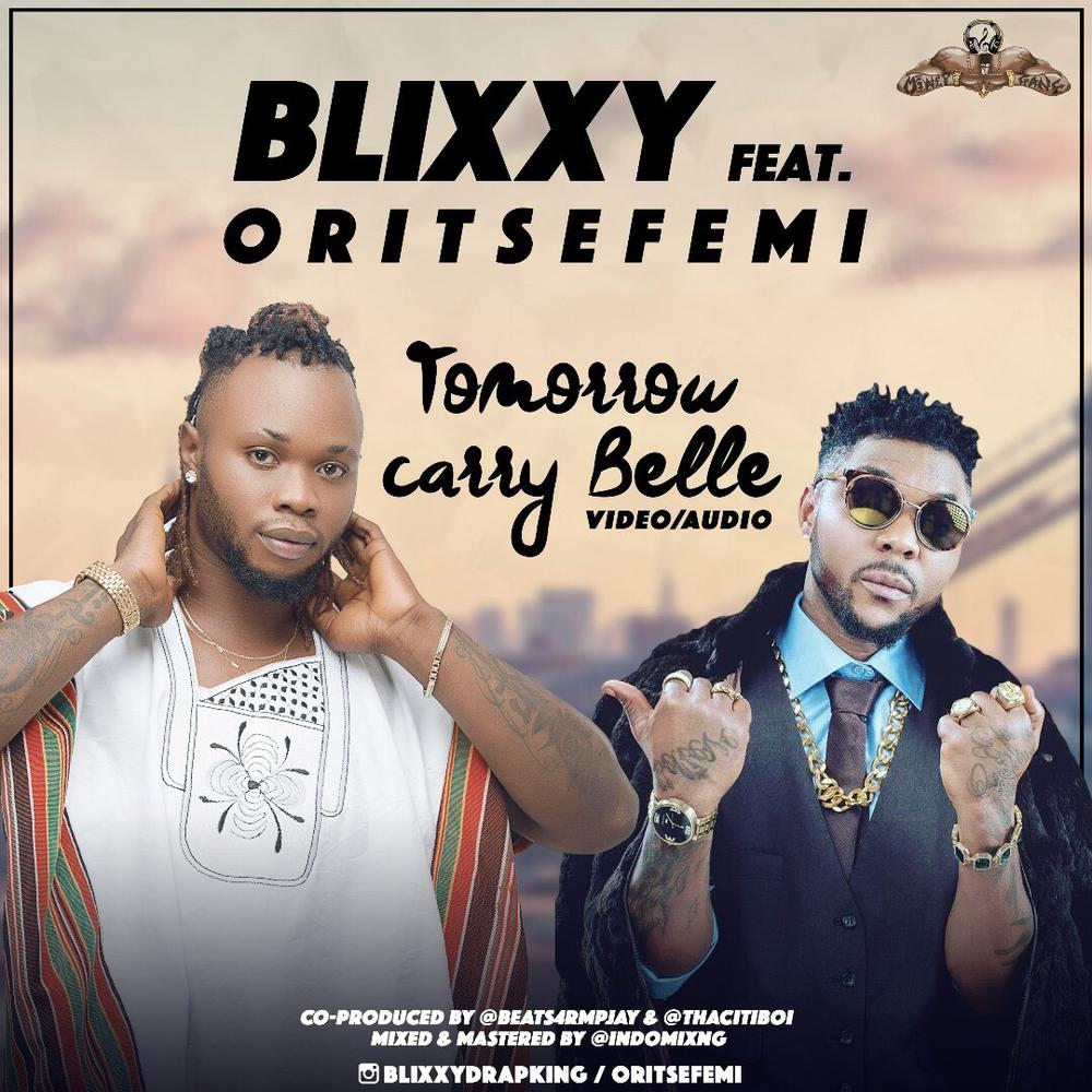BellaNaija - New Music + Video: Blixxy feat. Oritsefemi - Tomorrow Carry Belle