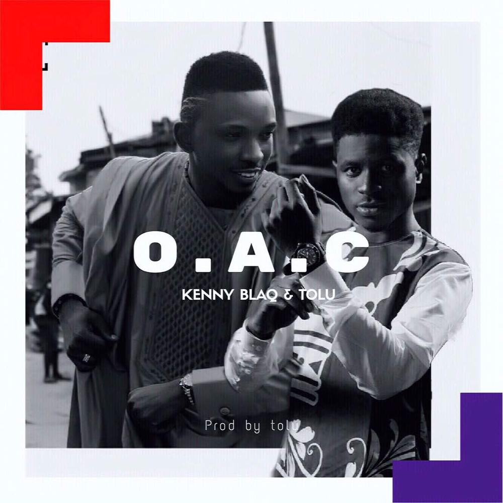 BellaNaija - New Music: Kenny Blaq X Tolu - O.A.C.