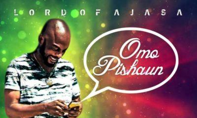 BellaNaija - New Music: Lord Of Ajasa - Omo Pishaun