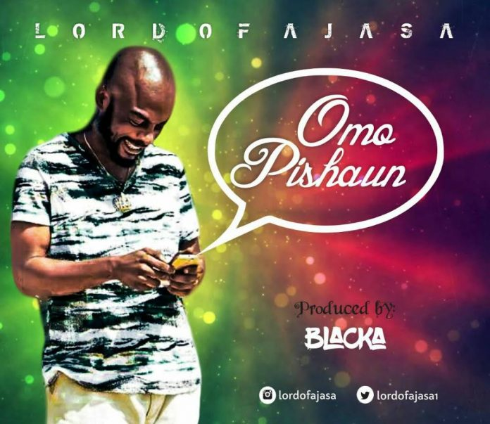 BellaNaija - New Music: Lord Of Ajasa - Omo Pishaun