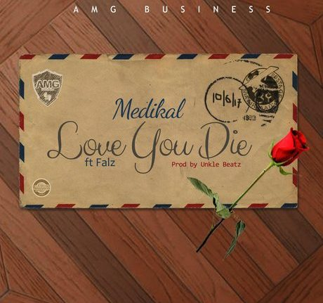 BellaNaija - New Music: Medikal feat. Falz - Love You Die