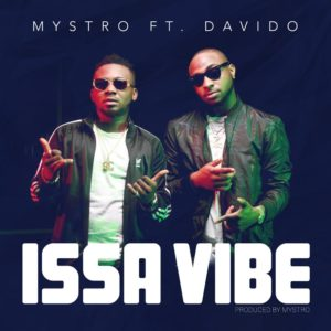 BellaNaija - New Music + Video: Mystro feat. Davido - Issa Vibe