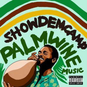 "BellaNaija - ShowDemCamp unveil Tracklist & Release Date for New EP ""Palmwine Music"""