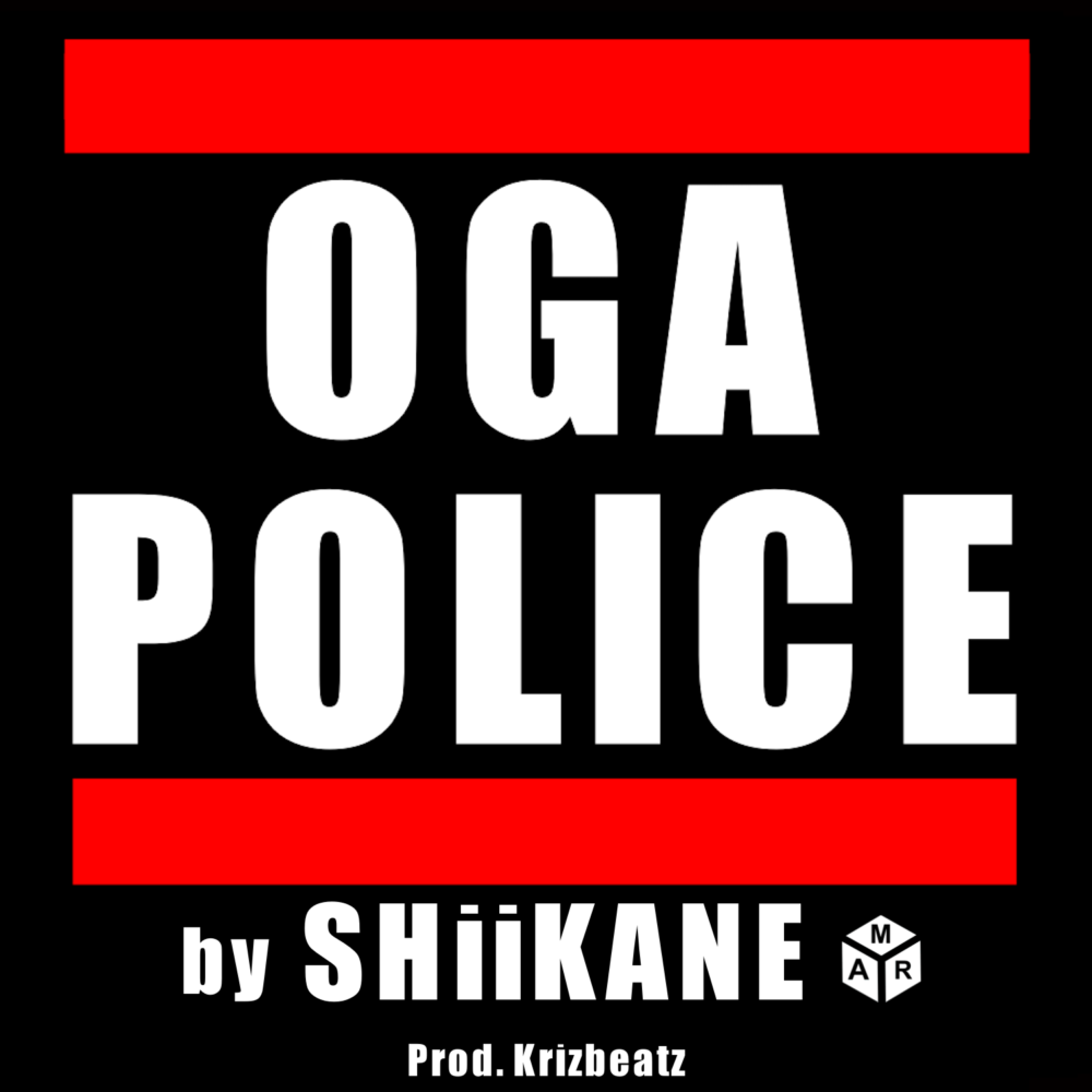 New Music: SHiiKANE – Oga Police