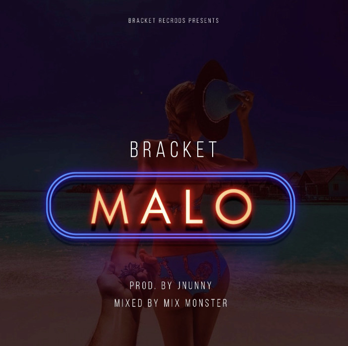 BellaNaija - New Music: Bracket - Malo