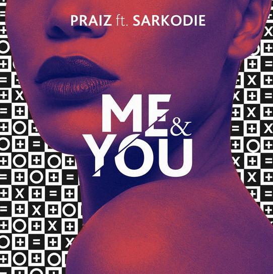 BellaNaija - New Music: Praiz feat. Sarkodie - Me & You