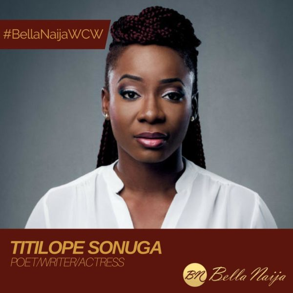 Transformation through Words... Poet, Writer & Spoken Word Artist Titilope Sonuga is Our #BellaNaijaWCW this Week