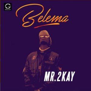 BellaNaija - New Music: Mr 2Kay - Belema