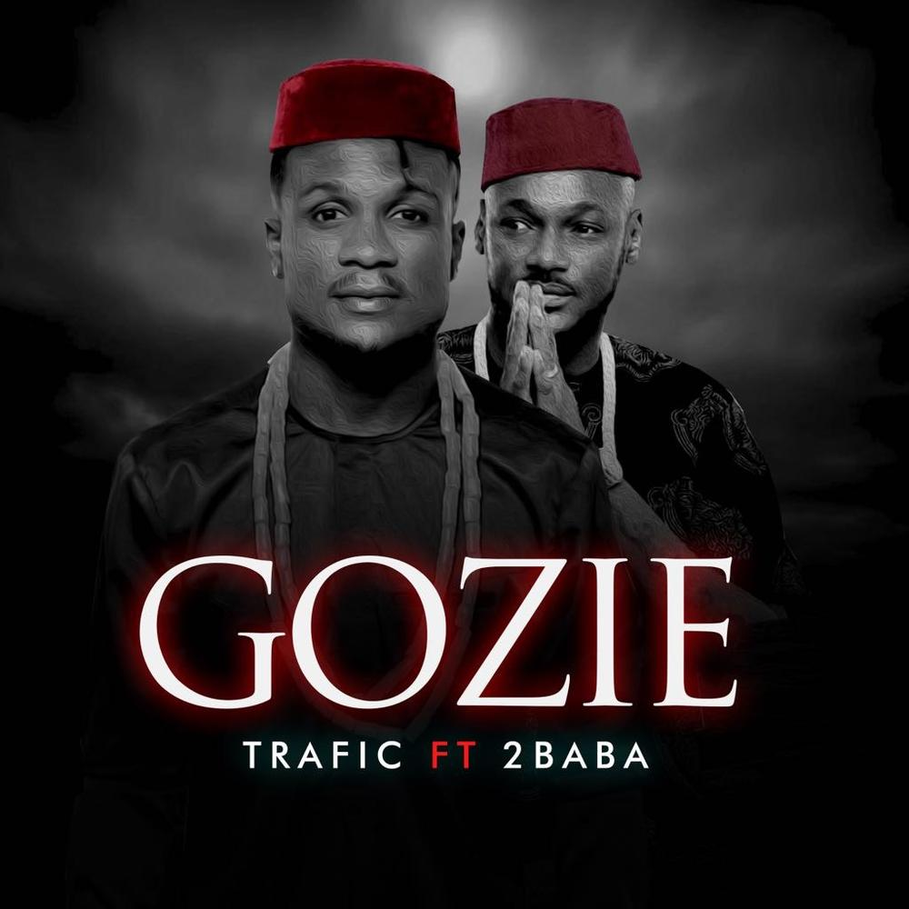 BellaNaija - New Music: Trafic feat. 2Baba - Gozie