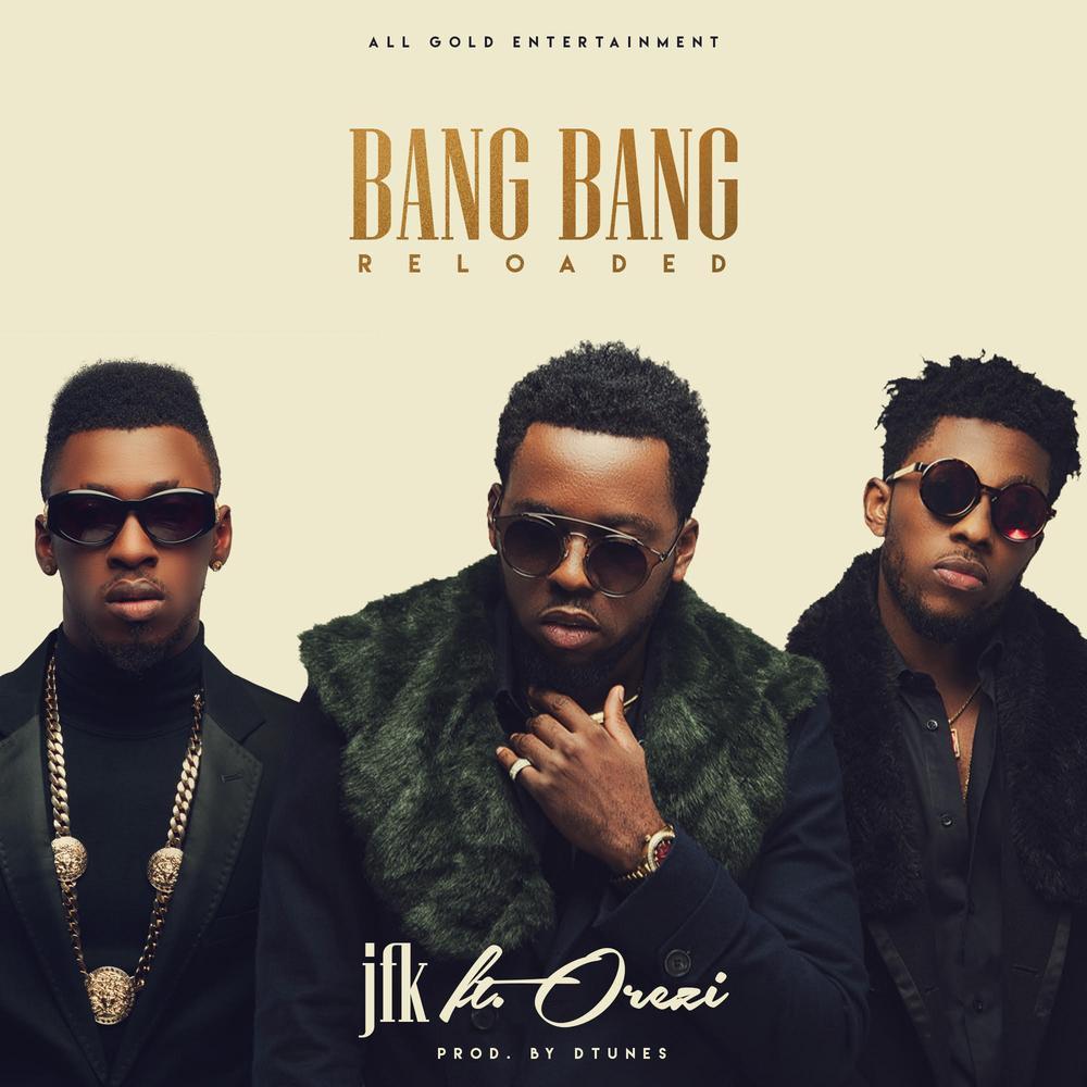 BellaNaija - New Music: JFK feat. Orezi - Bang Bang Reloaded