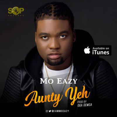 BellaNaija - New Music: Mo Eazy - Aunty Yeh