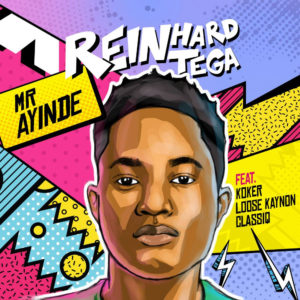 BellaNaija - New Music: Reinhard Tega feat. Koker, Loose Kaynon & ClassiQ - Mr Ayinde