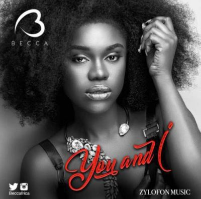 BellaNaija - New Music: Becca - You & I
