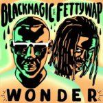 "BellaNaija - Blackmagic teams up with Fetty Wap on New Single ""Wonder"""