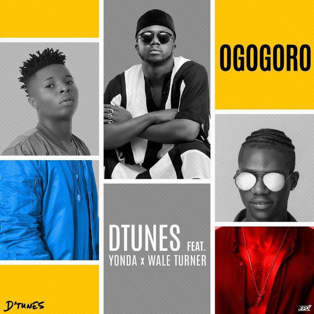 BellaNaija - New Music: D'Tunes feat. Wale Turner & Yonda - Ogogoro