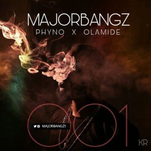 BellaNaija - New Music: Majorbangz feat. Phyno x Olamide - 001