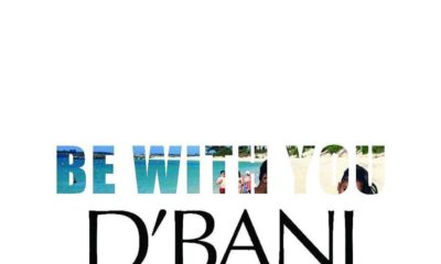 BellaNaija - New Music: D'Banj - Be With You