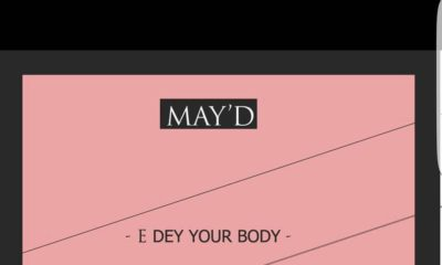BellaNaija - New Music: May D - E Dey Your Body