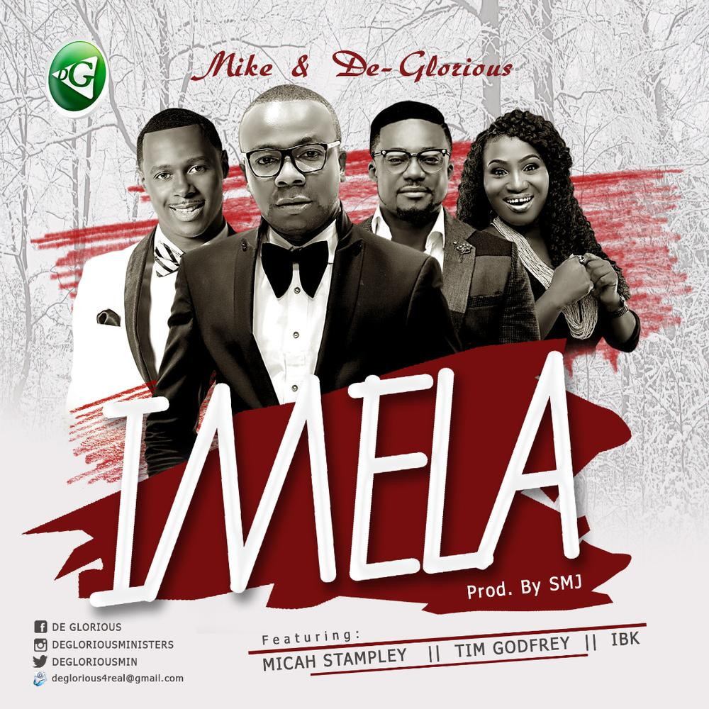 BellaNaija - New Music: Mike & DeGlorious feat. Micah Stampley x Tim Godfrey x IBK - Imela