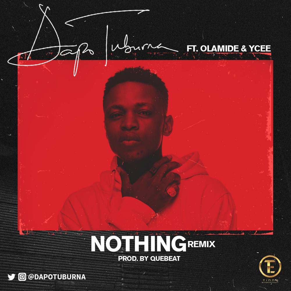 BellaNaija - New Music: Dapo Tuburna feat. Olamide & Ycee - Nothing (Remix)