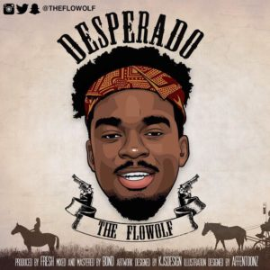BellaNaija - New Music: The Flowolf - Desperado