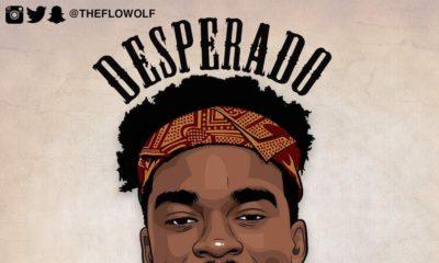 BellaNaija - New Music: The Flowolf - Desperado