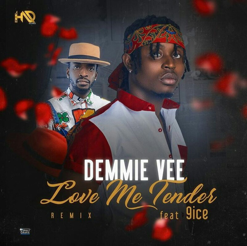 BellaNaija - New Music: Demmie Vee feat. 9ice - Love Me Tender (Remix)