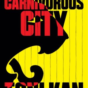 #LiterallyWhatsHot: The Carnivorous City Will Eat You Up! Review by Jerry Chiemeke