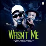 BellaNaija - New Music: Maleke feat. Harrysong - Wasn't Me