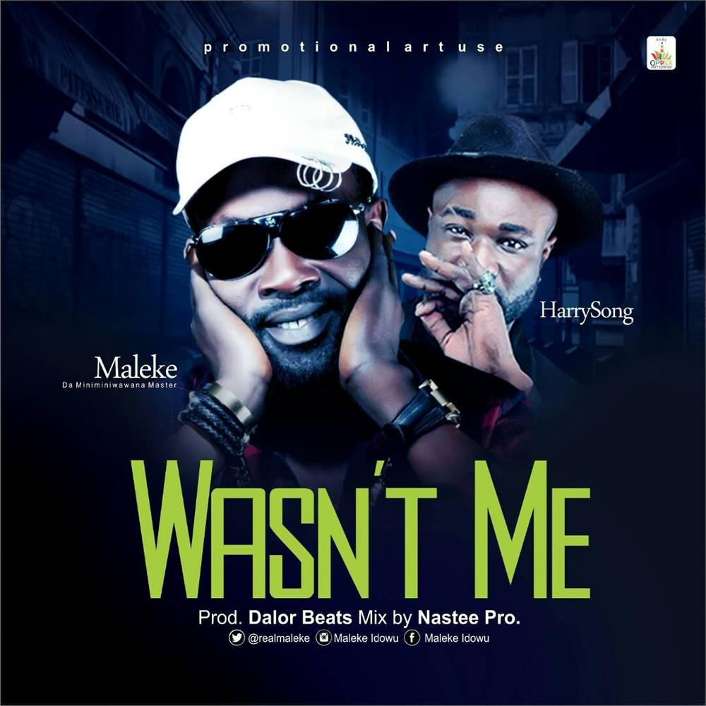 New Music: Maleke feat. Harrysong – Wasn't Me