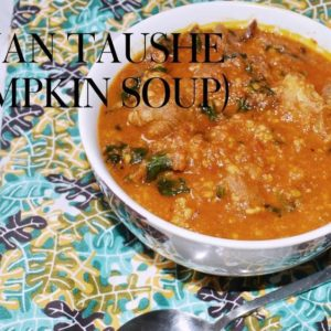 A Recipe for Miyan Taushe (Northern Pumpkin Soup) by Kany Musa on BN Cuisine