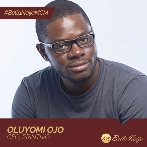"Making Printing ""suck less"": Oluyomi Ojo of Printivo is our #BellaNaijaMCM this Week"