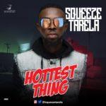 BellaNaija - New Music: Squeeze Tarela - Hottest Thing
