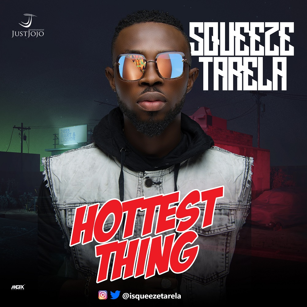 BellaNaija - New Music: Squeeze Tarela - Hottest Thing