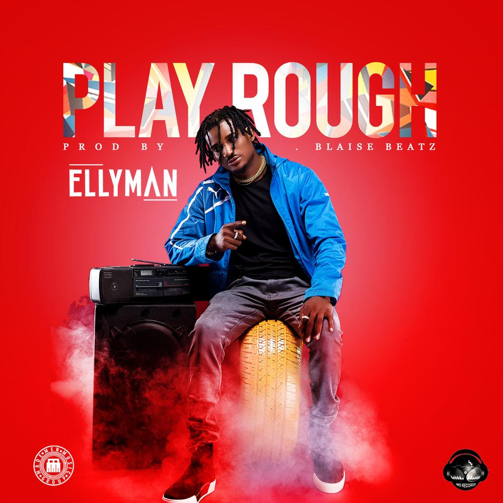 BellaNaija - New Music: Ellyman - Play Rough