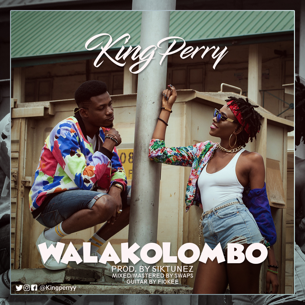 New Music + Video: King Perry – Walakolombo