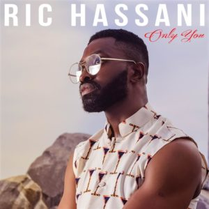 BellaNaija - New Music: Ric Hassani - Only You