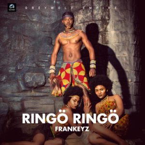 BellaNaija - New Music: Frankeyz - Ringo Ringo