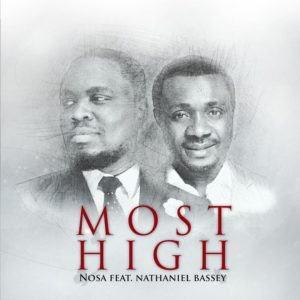 BellaNaija - New Music: Nosa feat. Nathaniel Bassey - Most High