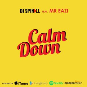 BellaNaija - New Music: DJ Spinall feat. Mr Eazi - Calm Down