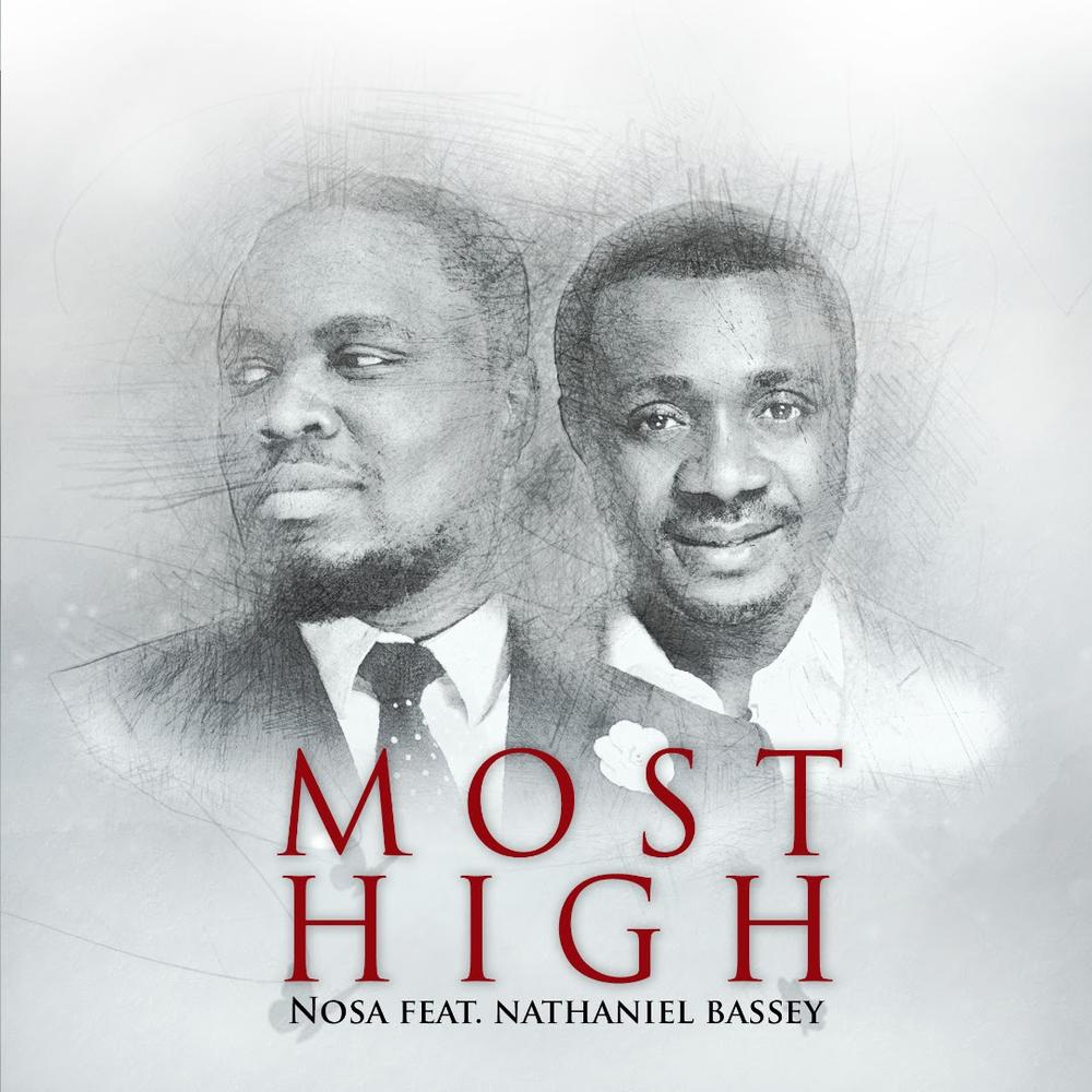 BellaNaija - New Music: Nosa feat. Nathaniel Bassey - Most High