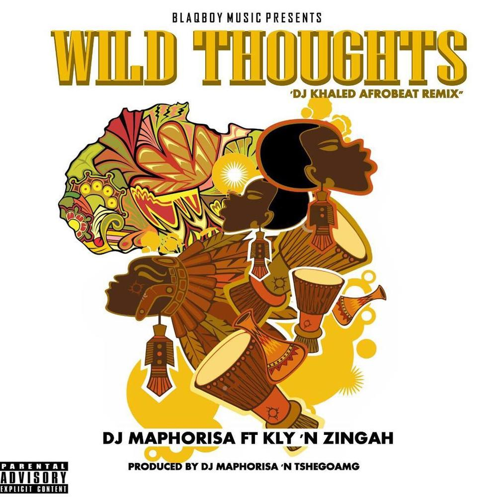 BellaNaija - New Music: DJ Maphorisa feat. KLY x Zingah - Wild Thoughts (DJ Khaled Afrobeats Remix)